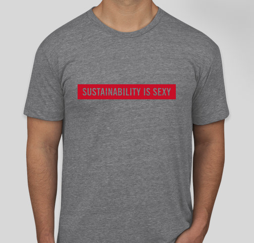 Sustainability Is Sexy Fundraiser - unisex shirt design - front