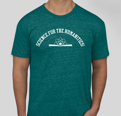 Science for the Humanities and Science for Humanity! Fundraiser - unisex shirt design - front