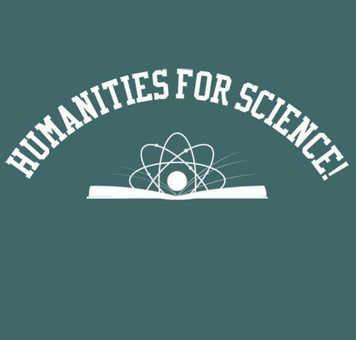 Science for Humanity--Humanities for Science! shirt design - zoomed