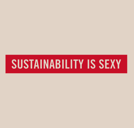 Sustainability Is Sexy shirt design - zoomed