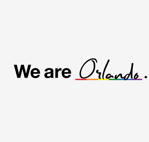 We Are Orlando Shirt - Support for the Victims and Families of the Pulse Shooting shirt design - zoomed