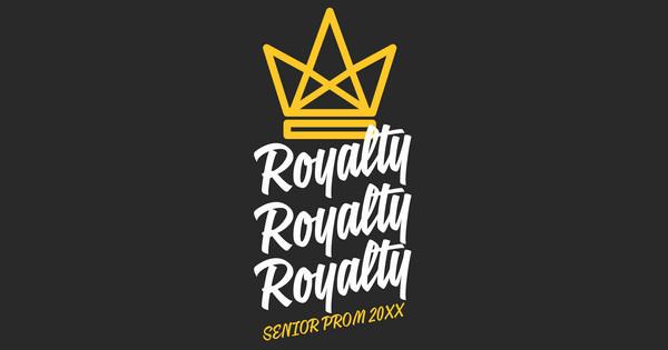 Royalty Royalty Royalty Prom