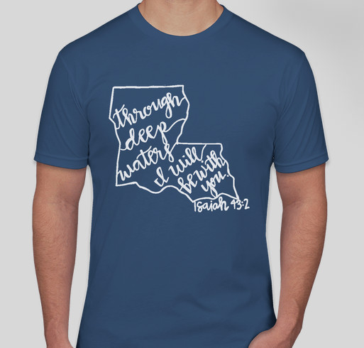 Purchase a shirt to raise money for victims of the Louisiana Flood of 2016. Fundraiser - unisex shirt design - front
