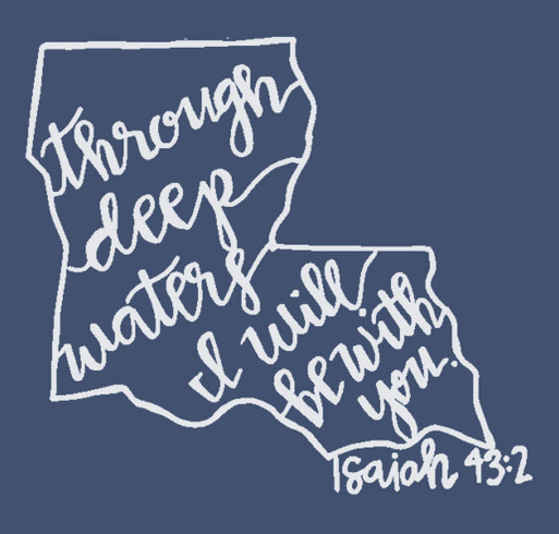 Purchase a shirt to raise money for victims of the Louisiana Flood of 2016. shirt design - zoomed