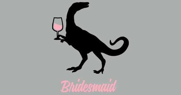 dino bridesmaid