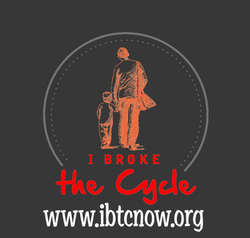I Broke The Cycle Its Our Time Custom Ink Fundraising
