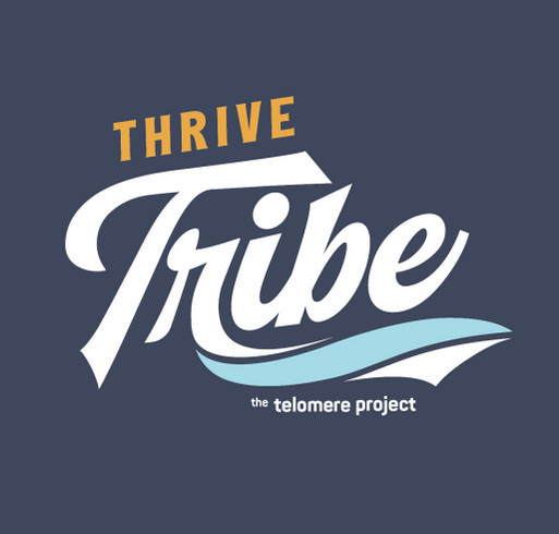 The Telomere Project Thrive Tribe shirt design - zoomed