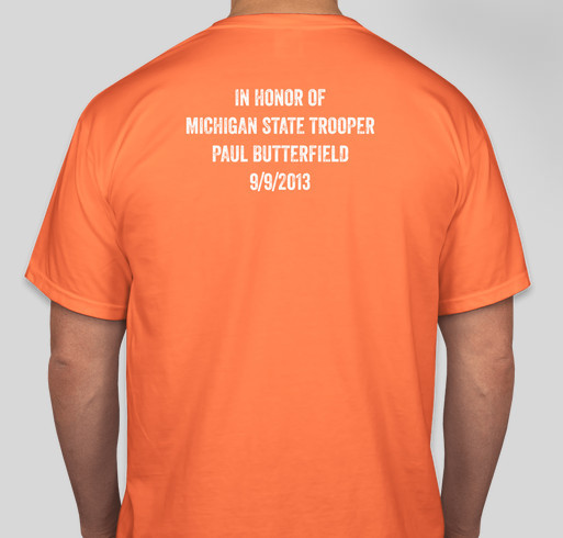 Michigan State Trooper Fundraiser in Memory of Paul Butterfield Fundraiser - unisex shirt design - back