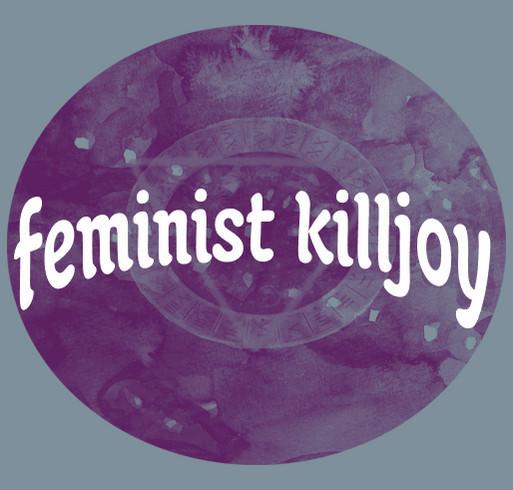 //FEMINIST KILLJOY// - bluestockings magazine - spring weekend 2015 shirt design - zoomed