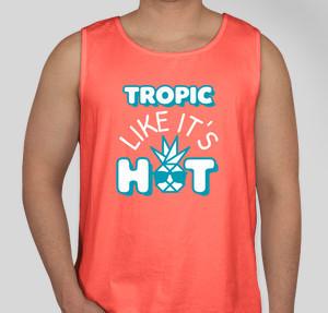 tropic like its hot
