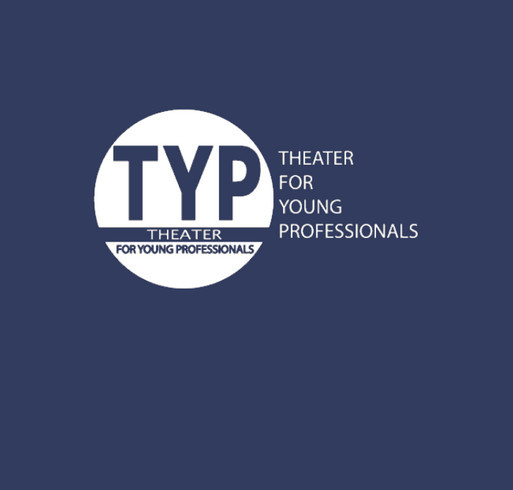 Theater for Young Professionals supports diversity, equity, and inclusion in the arts and our world. shirt design - zoomed