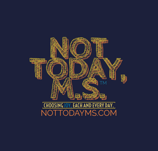Not Today, MS - 5K Run/Walk shirt design - zoomed