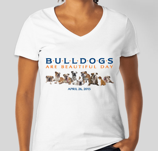 Bulldogs Are Beautiful Day 2015 Fundraiser - unisex shirt design - front