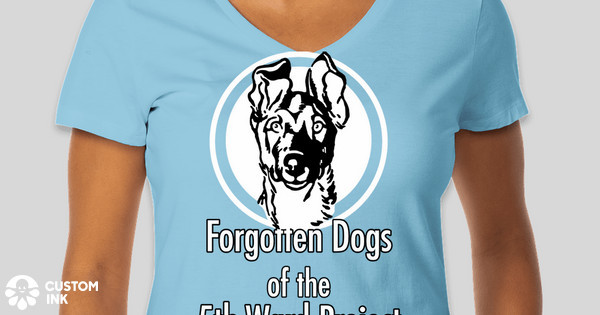 Forgotten Dogs of the 5th Ward Project Custom Ink Fundraising