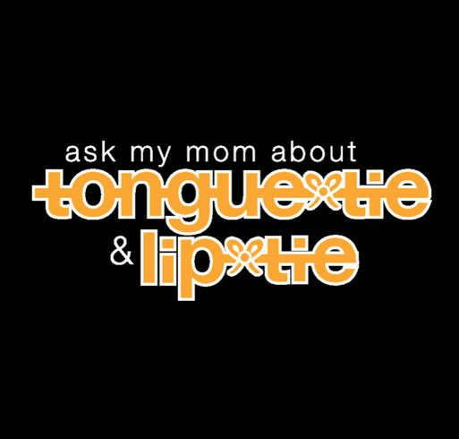 Ask My Mom About Tongue-Tie & Lip-Tie | 1 shirt design - zoomed
