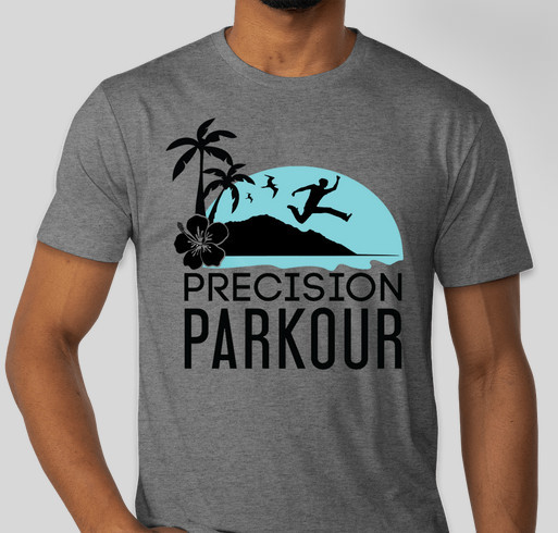 Help Precision Parkour update their equipment to help Oahu level up in real life! Fundraiser - unisex shirt design - front