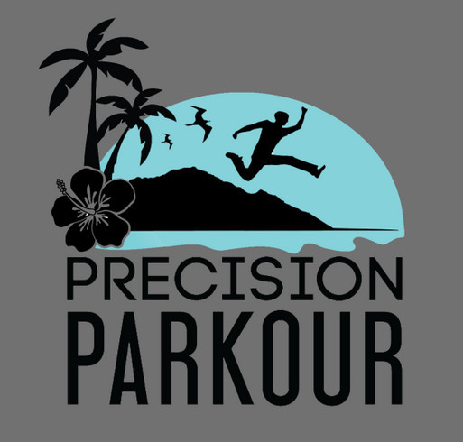 Help Precision Parkour update their equipment to help Oahu level up in real life! shirt design - zoomed
