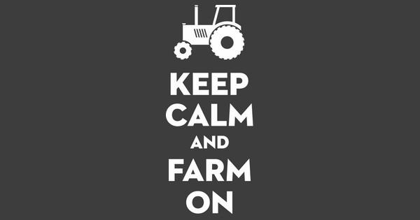 Keep Calm Farm On