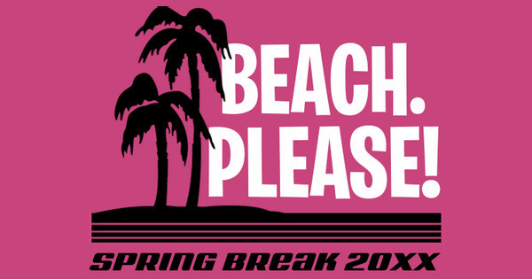 Beach. Please!
