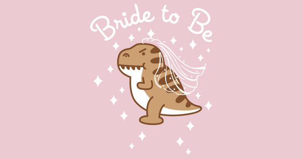 cute dino bride to be