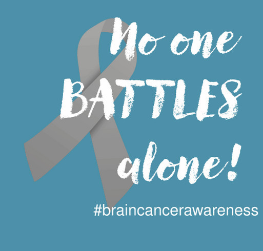 #NoOneBattlesAlone - supporting brain cancer research shirt design - zoomed