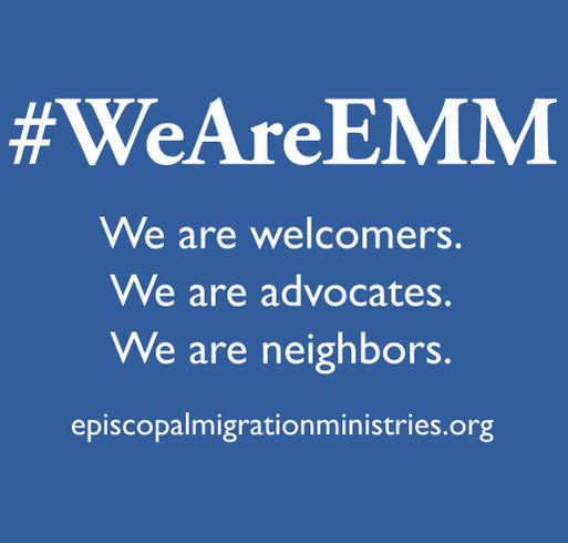 #WeAreEMM - Episcopal Migration Ministries Apparel Fundraiser shirt design - zoomed