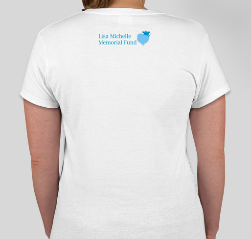 The Lisa Michelle Memorial Fund Fundraiser - unisex shirt design - back