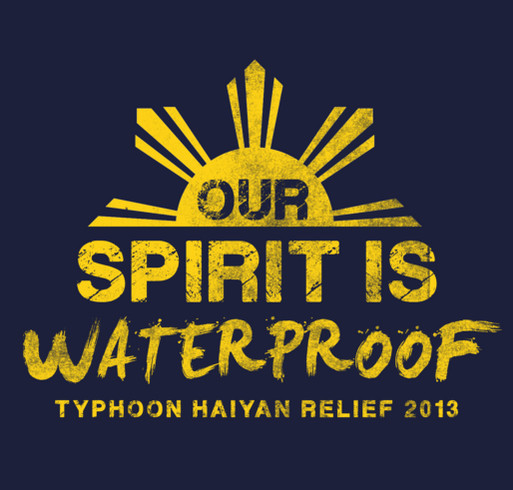 Our Spirit is Waterproof: Support Typhoon Haiyan Relief shirt design - zoomed