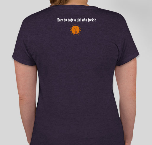 FILM PROJECT: Don't Date a Girl Who Treks Fundraiser - unisex shirt design - back