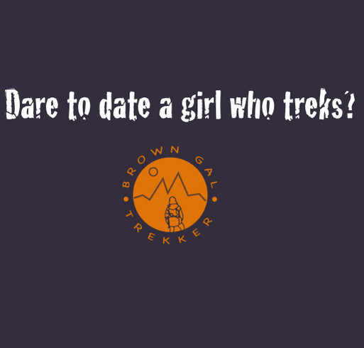 FILM PROJECT: Don't Date a Girl Who Treks shirt design - zoomed