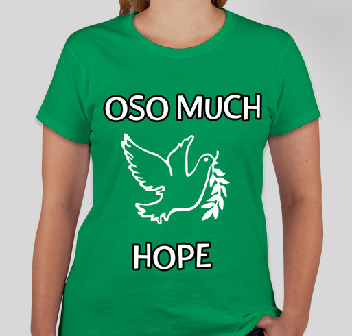 Oso Much Hope T-Shirt Fundraiser for Victims of the 530 Mudslide Fundraiser - unisex shirt design - front