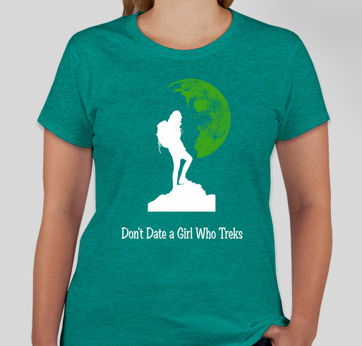FILM PROJECT: Don't Date a Girl Who Treks Fundraiser - unisex shirt design - front