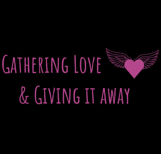 Gathering Love & Giving it Away shirt design - zoomed