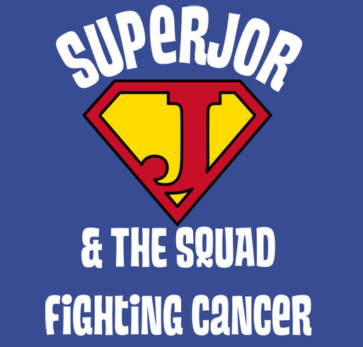 Be a part of SuperJor's Squad in his Fight against Neuroblastoma Cancer. Together we will WIN! shirt design - zoomed