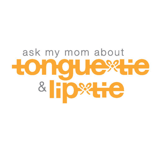 Ask My Mom About Tongue-Tie & Lip-Tie | 2 shirt design - zoomed
