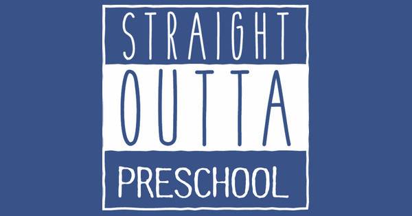 Straight Outta Preschool