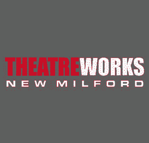 TheatreWorks New Milford Merchandise shirt design - zoomed