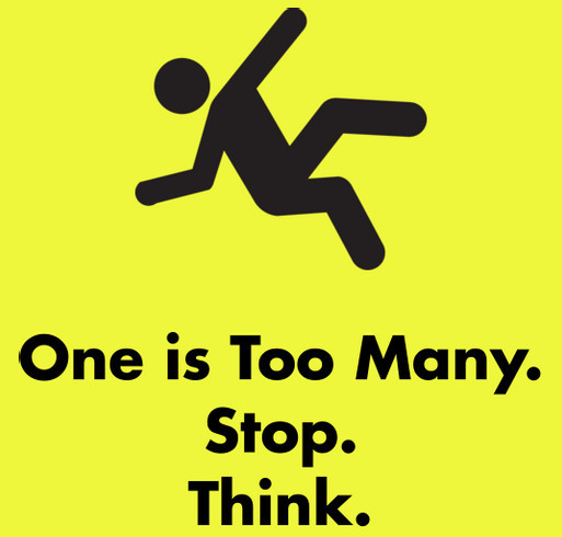 One is Too Many. Stop. Think. Prevent Falls. shirt design - zoomed
