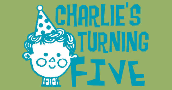 Charlie's Turning 5