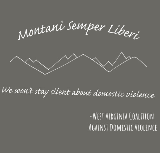 Domestic Violence Awareness by West Virginia Coalition Against Domestic Violence shirt design - zoomed