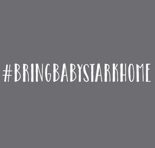 Bring Baby Stark Home! shirt design - zoomed