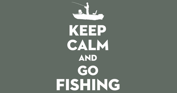 Keep Calm Go Fishing