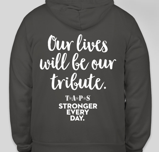 Our Lives as Tributes - TAPS Sweatshirts Fundraiser - unisex shirt design - back