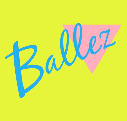 Brand new Ballez Merch shirt design - zoomed