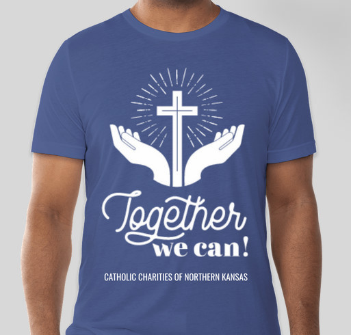 Together, We Can - Catholic Charities of Northern Kansas Fundraiser - unisex shirt design - front