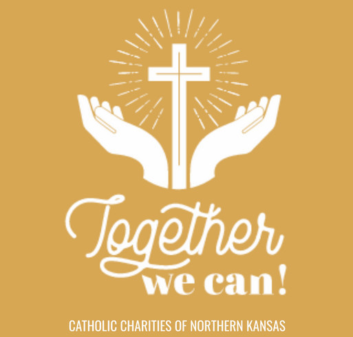 Together, We Can - Catholic Charities of Northern Kansas shirt design - zoomed