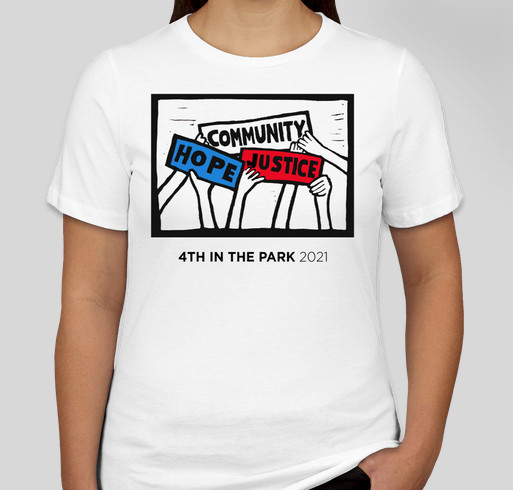 """4th in the Park 2021   """"Community, Hope, Justice"""" T-shirt Fundraiser - unisex shirt design - front"""