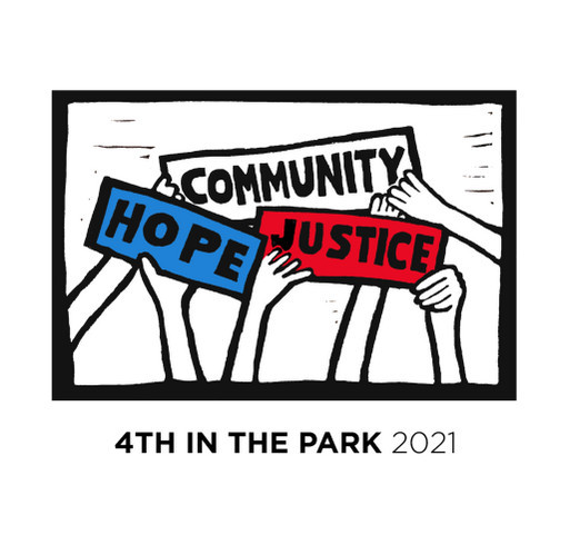 """4th in the Park 2021   """"Community, Hope, Justice"""" T-shirt shirt design - zoomed"""