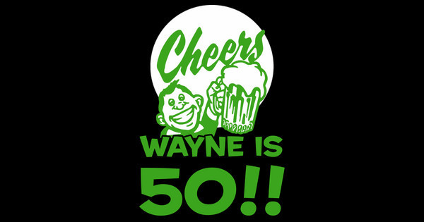 Wayne is 50!!
