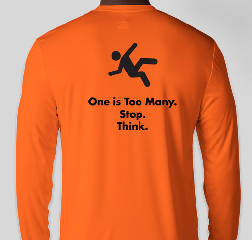 One is Too Many. Stop. Think. Prevent Falls. Fundraiser - unisex shirt design - back